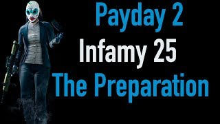 Payday 2 Infamy 25 | The Preparation | Xbox One