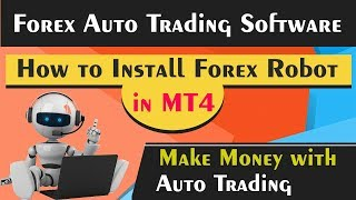 How to Install Forex Robot - How to Run Forex EA - How to Install Auto Trading Expert Adviser in mt4