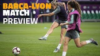 BARÇA - LYON | UWCL 2019 final match preview
