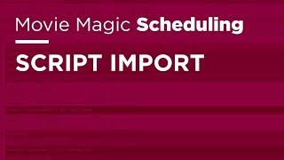 Movie Magic Scheduling - Script Import