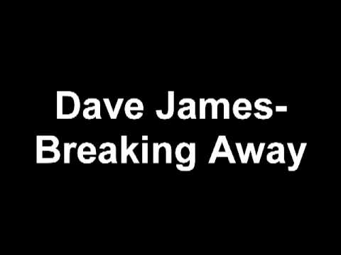 Dave James- Breaking Away