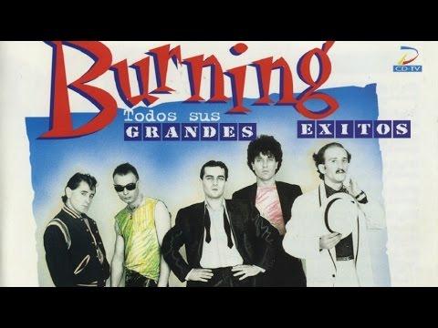 Burning - Burning: Todos Sus Grandes Exitos