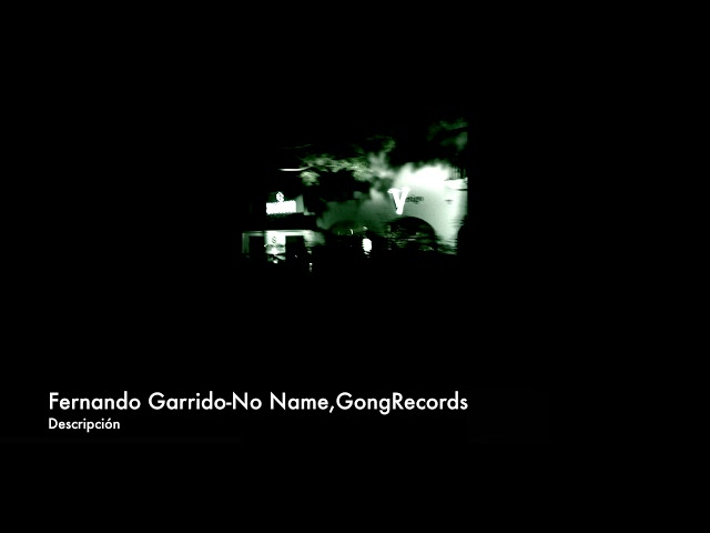 Fernando Garrido-No Name(original mix)