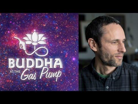 Charles Eisenstein - Buddha at the Gas Pump Interview