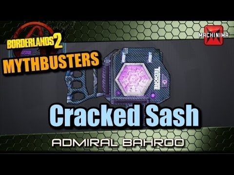 Borderlands 2 Mythbusters: The Cracked Sash