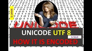 WHAT IS UNICODE UTF 8 AND HOW IT IS ENCODED EXAMPLE IN HINDI