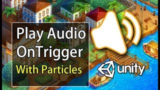 Unity 3d Play sound on trigger [ Free Script Included ]