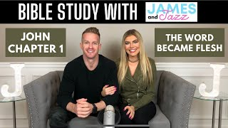 Bible Study With Us || John Chapter 1 || The Word Became Flesh || The Word Was God || James And Jazz
