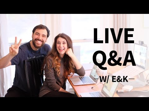 LIVE - Q&A with E&K - SKIP TO 2:05 FOR AUDIO!