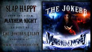 "The Jokerr - ""Slap Happy!"" (From the album Mayhem Night) HQ Official"