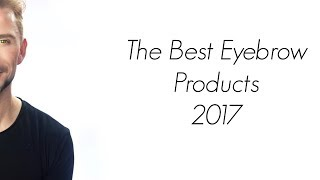 THE BEST EYEBROW PROUDCTS 2017