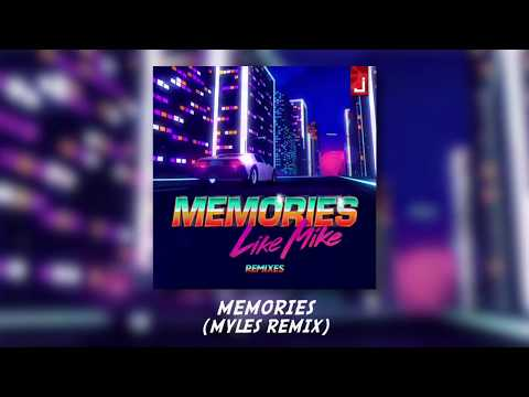 Like Mike - Memories (Myles Remix)
