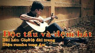 Độc tấu và đệm hát bài hát GIOT LE DAI TRANG Tone Am