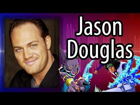 Know The Voice: Jason Douglas  Voice of Beerus, Aokiji & Gildarts