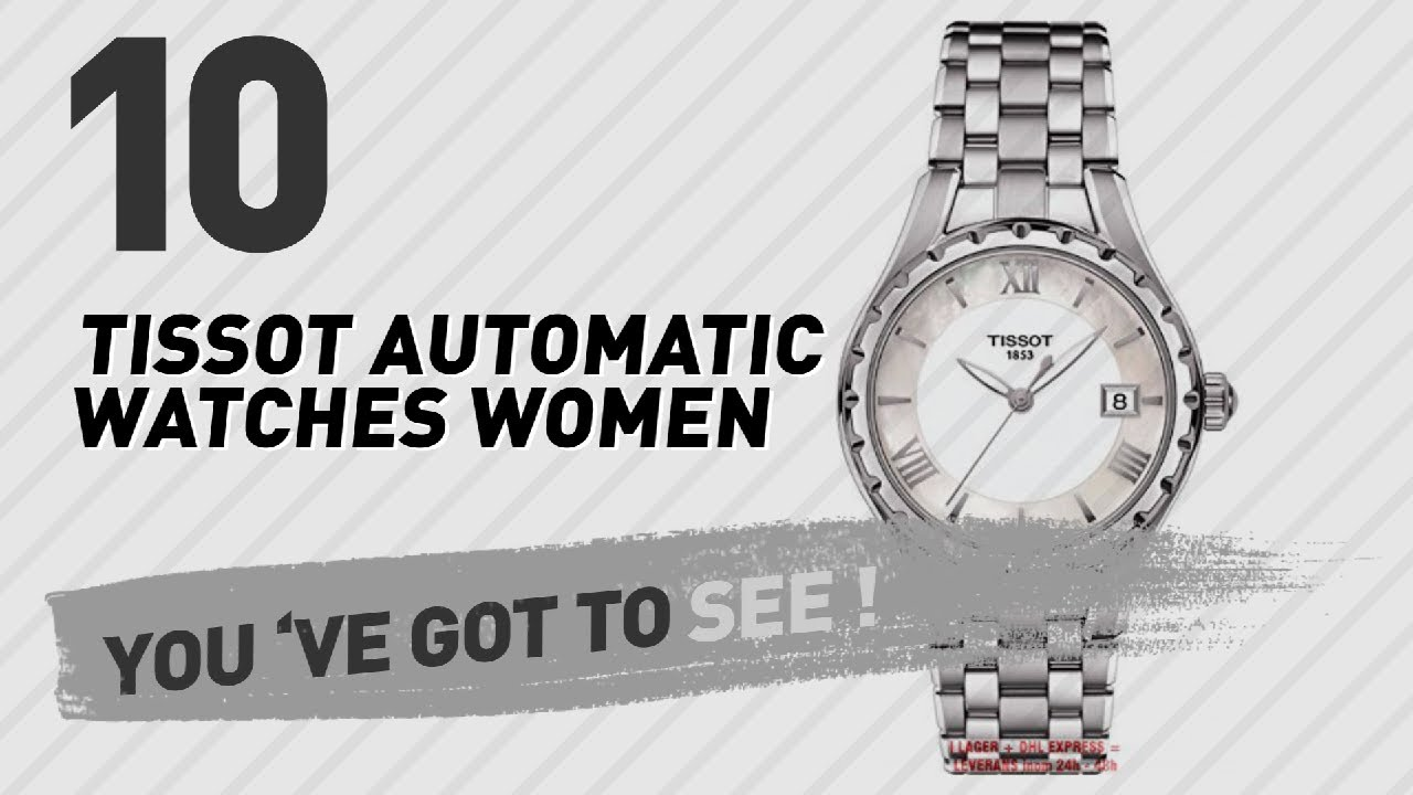 d88f812af Top 10 Tissot Automatic Watches Women // New & Popular 2017 - YouTube