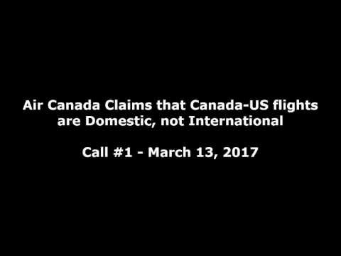 """Air Canada agent: Cananda-US flights are """"domestic"""""""