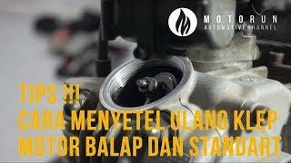 TIPS ! Cara Menyetel Ulang Klep Motor Balap dan Standart [ MOTORUN ]