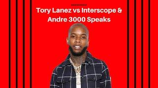 Kounter Kohrey: Tory Lanez vs Interscope, 6ix9ine Release Details, & Andre 3000 Speaks