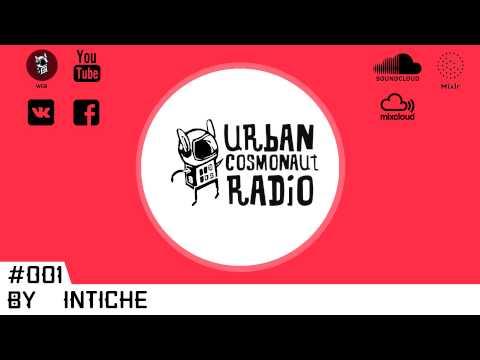 Urban Cosmonaut Radio #001 by IntiChe