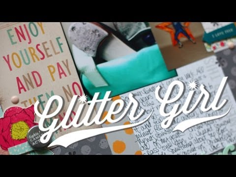 Glitter Girl Adventure 100: Scrapbook Style Evolution