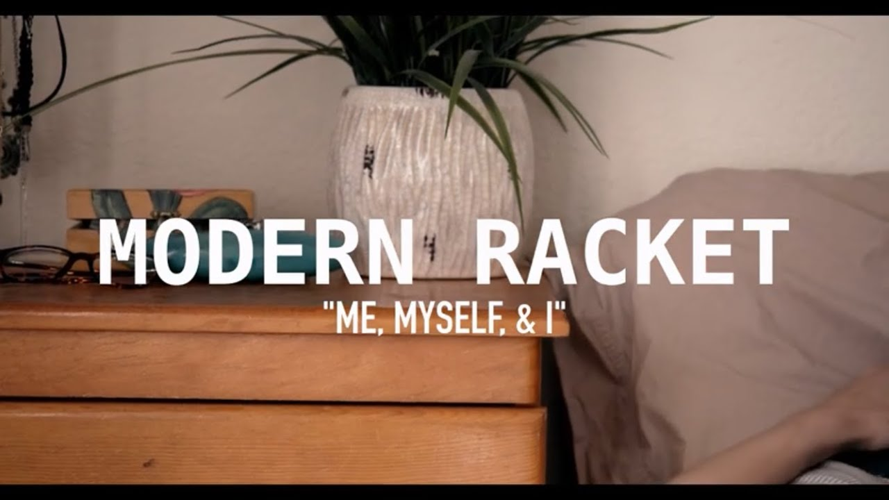 "Modern Racket - ""Me, Myself, & I"" (Official Video)"