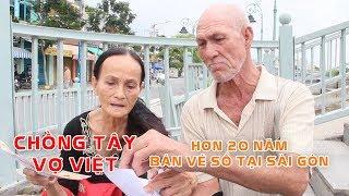 Sài Gòn_Chồng Tây, Vợ Việt Hơn 20 năm lang thang bán vé số ở Sài Gòn
