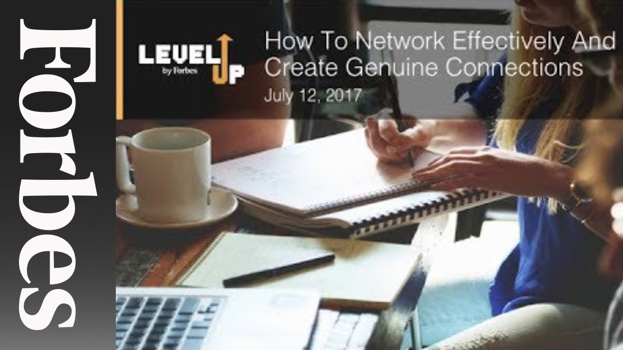 how to network effectively and create genuine connections forbes