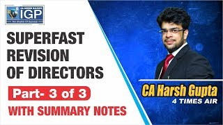 Super Fast Revision of Directors Part-3 of 3 with summary Notes | CA Harsh Gupta