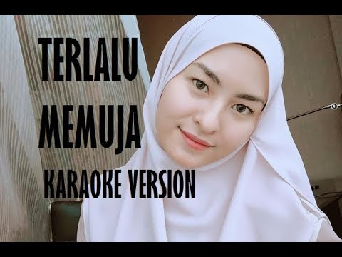 Free Download Wany Hasrita - Terlalu Memuja [ Karaoke | Instrumental | Minus One With Lyrics ] Mp3 dan Mp4