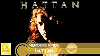 Hattan - Memburu Rindu (Official Audio)