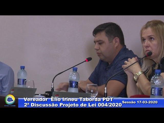 Vereador Élio Irineu Taborda PDT 2ª Discussão Projeto Lei 004 Sessão 17 03 2020