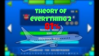 Geometry Dash #8 - 81% on Theory of Everything 2!!