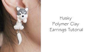 Polymer Clay Earrings Tutorial: Husky