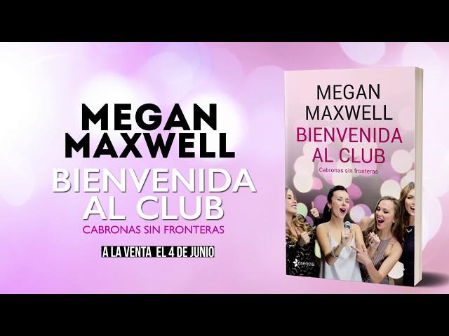 BIENVENIDA AL CLUB CABRONAS SIN FRONTERAS de Megan Maxwell