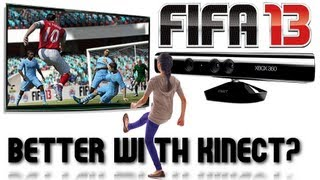 FIFA 13 | Better With Kinect? I