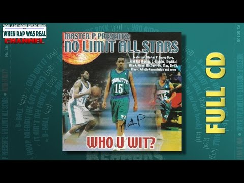 Master P Presents : No Limit All Stars - Who U Wit? [Full Album] Cd Quality