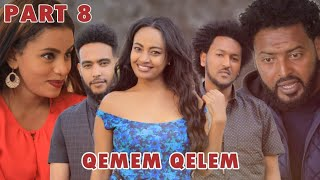 New Eritrean Series movie  2019 -QEMEM QELEM  part 8 //ቀመም ቀለም 8ይ ክፋል