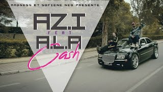 Az.i feat A.L.A - Cash (CLIP OFFICIEL)