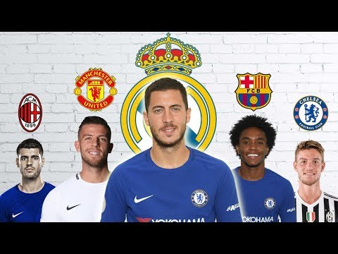 Latest Transfer News: Hazard to Real Madrid, Willian to Barcelona and more