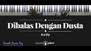 Dibalas Dengan Dusta - Audy Item (KARAOKE PIANO - FEMALE LOWER KEY)