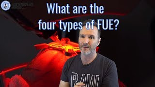 The FOUR types of FUE hair transplants. What You NEED to Know!
