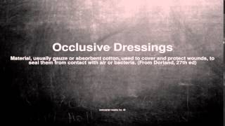 Medical vocabulary: What does Occlusive Dressings mean