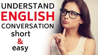 Understand English ||| Short and Easy English Sentences to Learn English