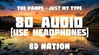 The Vamps - Just My Type (8D AUDIO) | 8D Nation