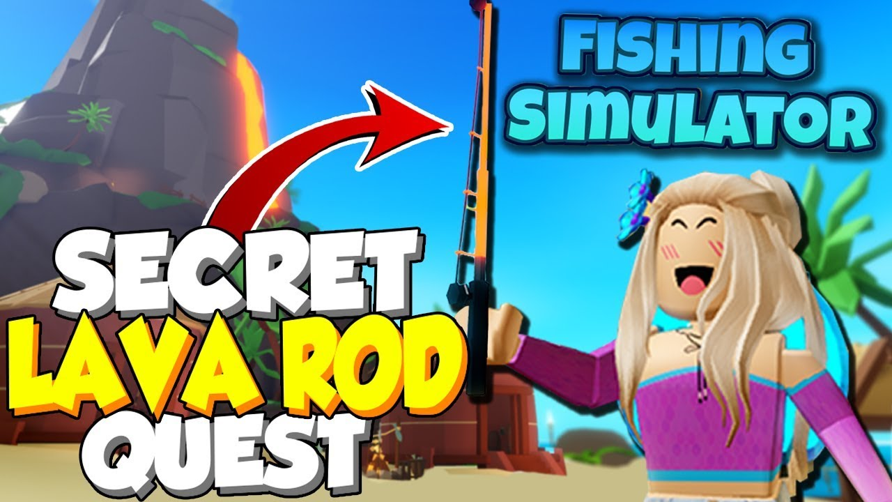 How To Get The Secret Lava Rod In Fishing Simulator Roblox