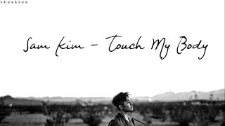 Watch Sam Kim TOUCH MY BODY video