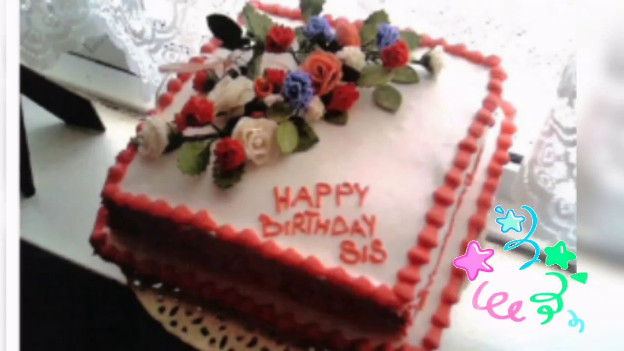 Happy Birthday Dear Sister My Sweet Sister Sis Youtube