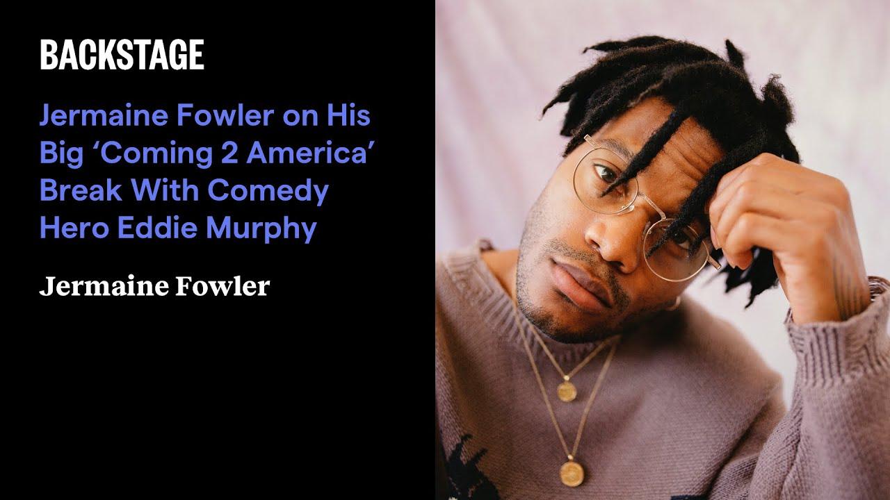 Jermaine Fowler On His Big Coming 2 America Break With Comedy Hero Eddie Murphy Youtube