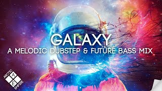 GALAXY   A Melodic Dubstep & Future Bass Mix (feat. MitiS, ILLENIUM & Seven Lions)