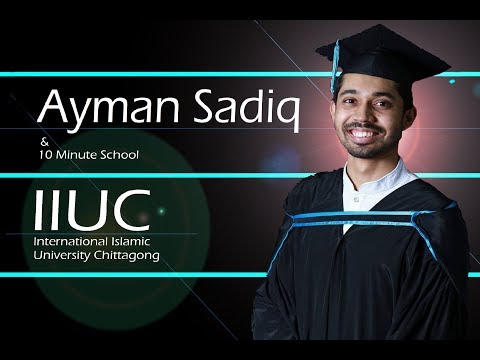 Ayman Sadiq & 10 Minute School at International Islamic University Chittagong | 15 May, 2017